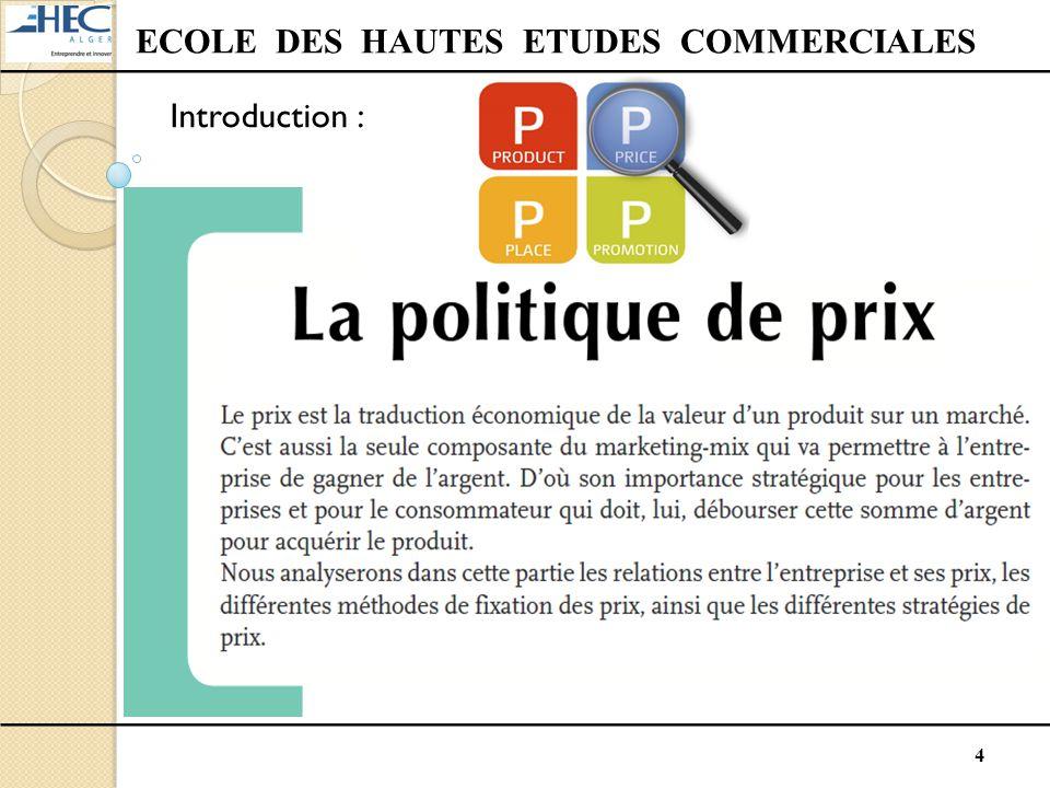 4 ECOLE DES HAUTES ETUDES COMMERCIALES Introduction :