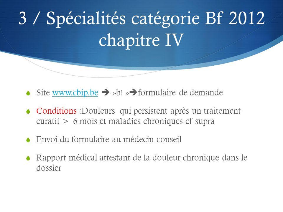 3 / Spécialités catégorie Bf 2012 chapitre IV  Site www.cbip.be  »b.