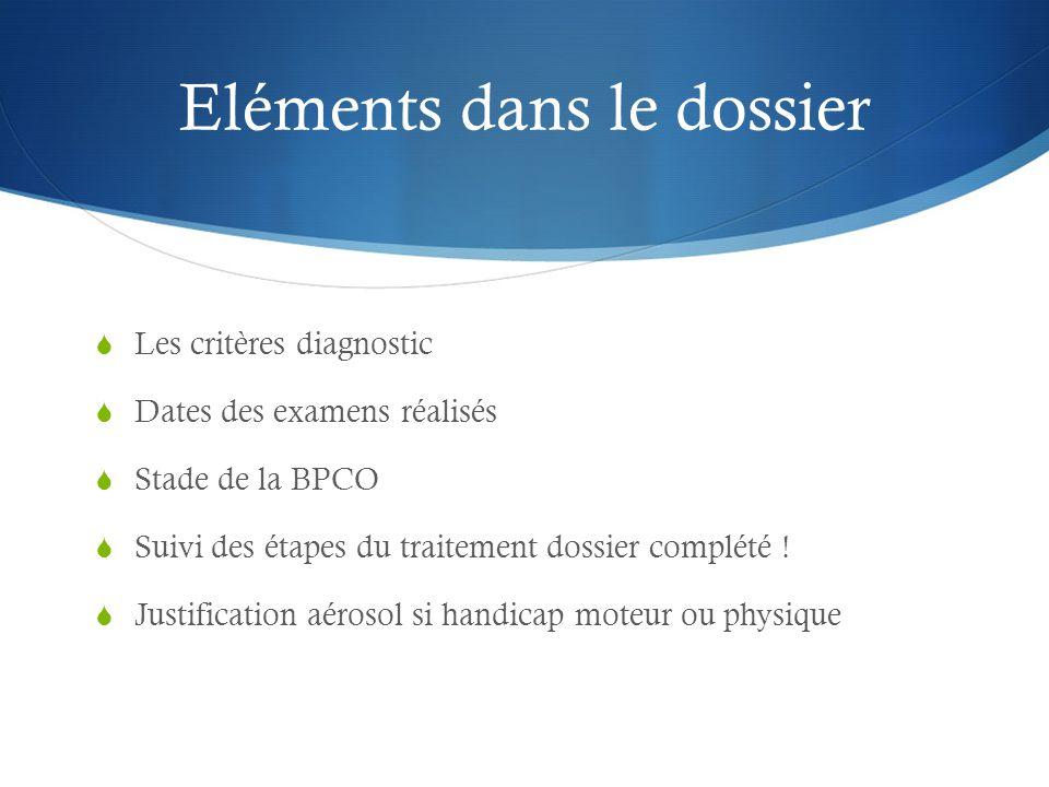 Eléments dans le dossier  Les critères diagnostic  Dates des examens réalisés  Stade de la BPCO  Suivi des étapes du traitement dossier complété .