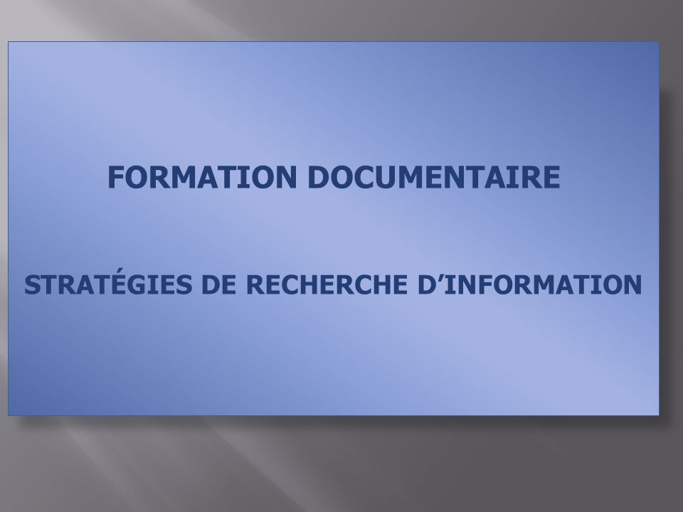 FORMATION DOCUMENTAIRE STRATÉGIES DE RECHERCHE D'INFORMATION
