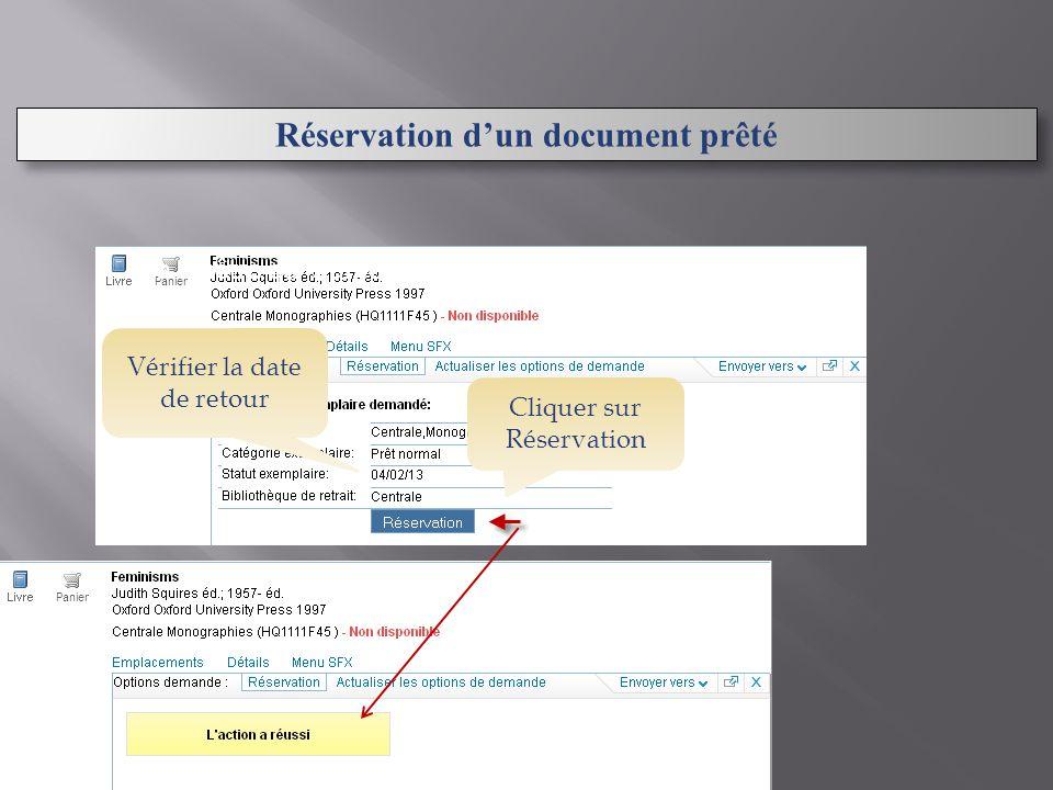 Réservation d'un document prêté À la fenêtre qui s'affiche: Cliquer sur Réservation Vérifier la date de retour