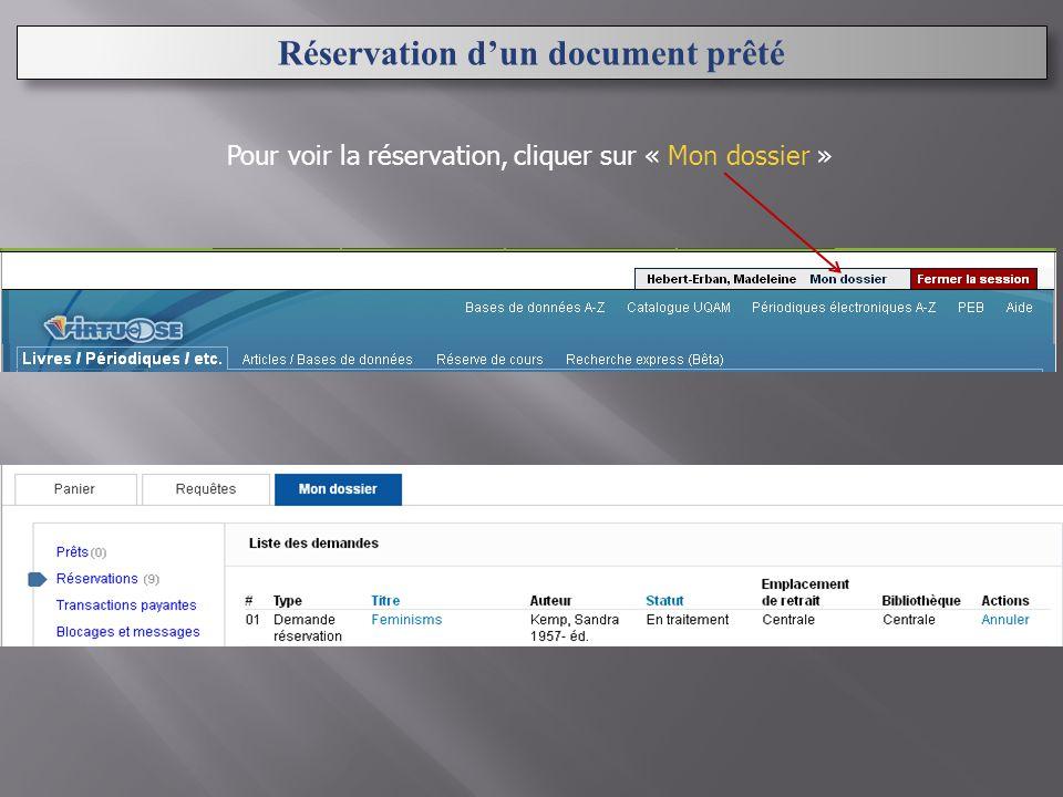 Réservation d'un document prêté Pour voir la réservation, cliquer sur « Mon dossier »