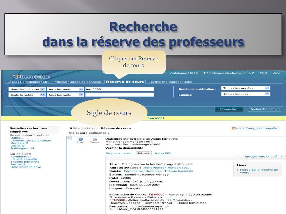 Recherche dans la réserve des professeurs Recherche Sigle de cours Cliquer sur Réserve de cours