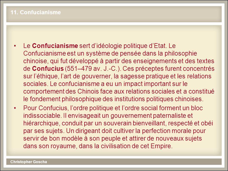 Christopher Goscha 11. Confucianisme Le Confucianisme sert d'idéologie politique d'Etat.