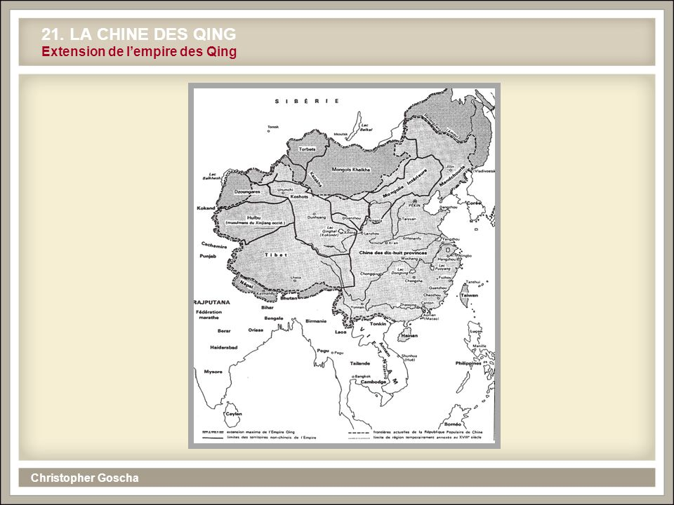 Christopher Goscha 21. LA CHINE DES QING Extension de l'empire des Qing