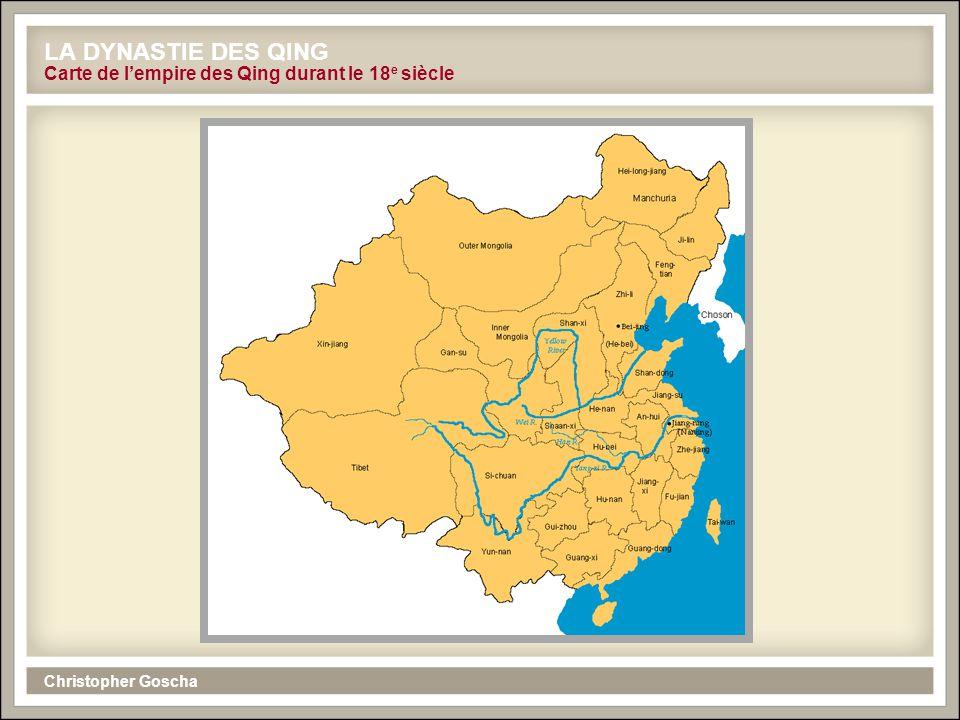 Christopher Goscha LA DYNASTIE DES QING Carte de l'empire des Qing durant le 18 e siècle