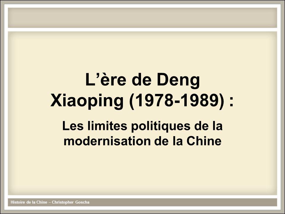L'ère de Deng Xiaoping (1978-1989) : Les limites politiques de la modernisation de la Chine Histoire de la Chine – Christopher Goscha