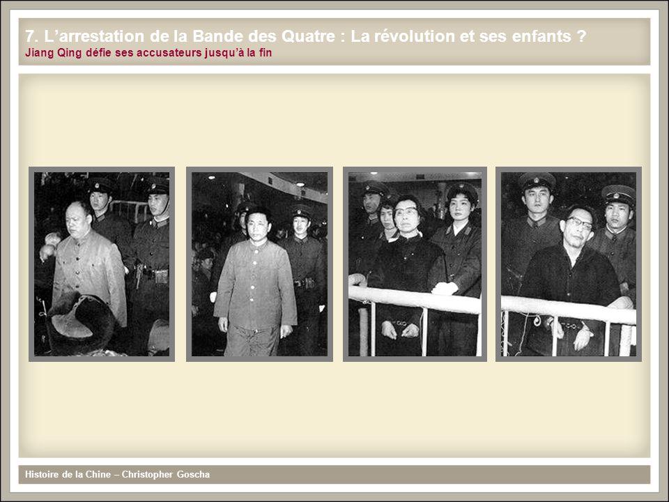 Histoire de la Chine – Christopher Goscha 7. L'arrestation de la Bande des Quatre : La révolution et ses enfants ? Jiang Qing défie ses accusateurs ju