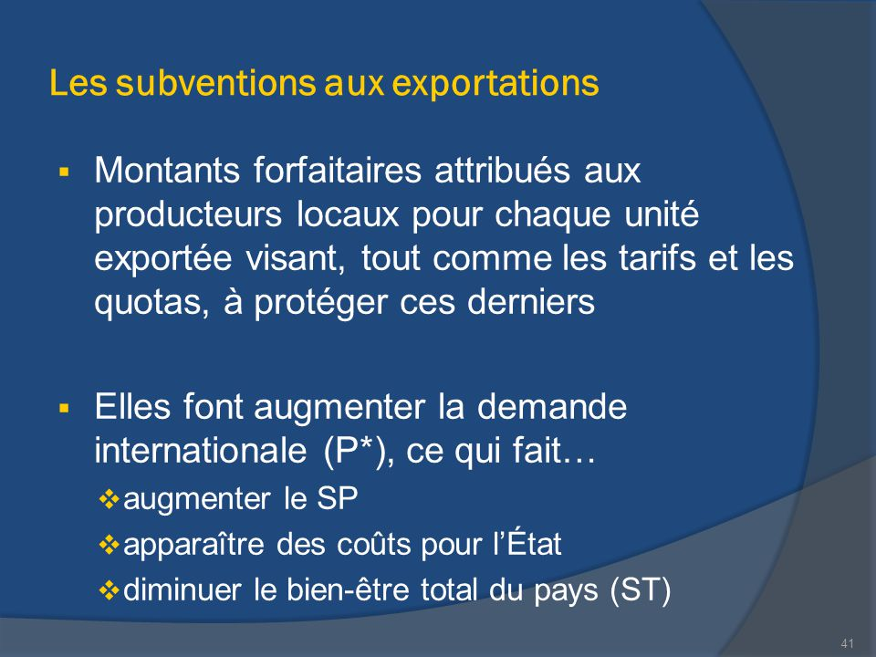  Montants forfaitaires attribués aux producteurs locaux pour chaque unité exportée visant, tout comme les tarifs et les quotas, à protéger ces dernie