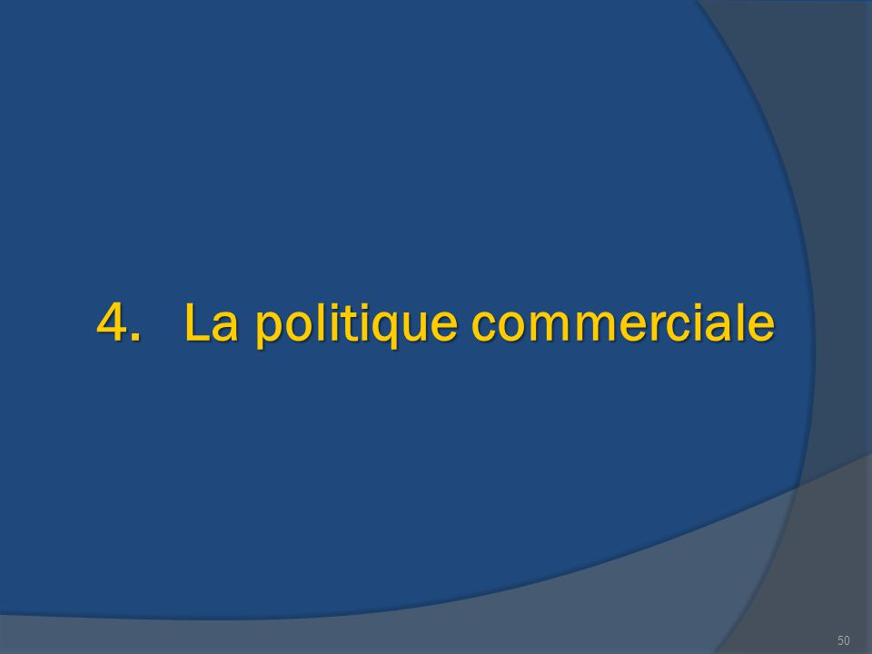 4.La politique commerciale 50