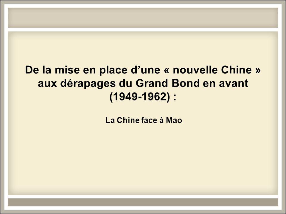De la mise en place d'une « nouvelle Chine » aux dérapages du Grand Bond en avant (1949-1962) : La Chine face à Mao