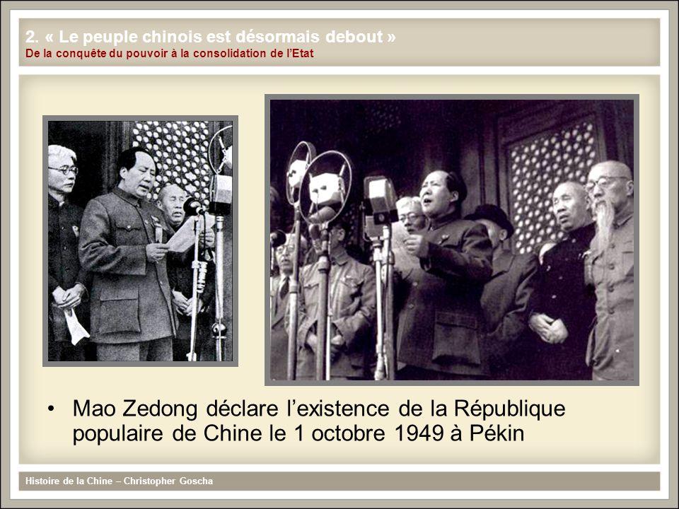Mao Zedong déclare l'existence de la République populaire de Chine le 1 octobre 1949 à Pékin 2. « Le peuple chinois est désormais debout » De la conqu