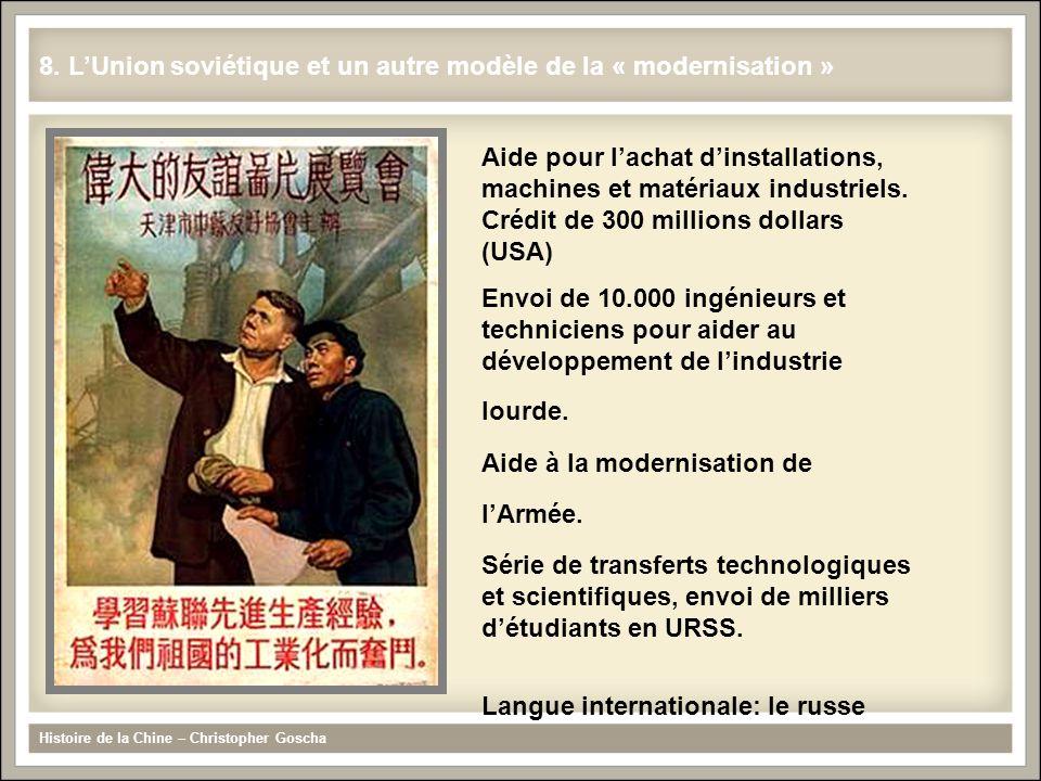 Histoire de la Chine – Christopher Goscha 8. L'Union soviétique et un autre modèle de la « modernisation » Aide pour l'achat d'installations, machines