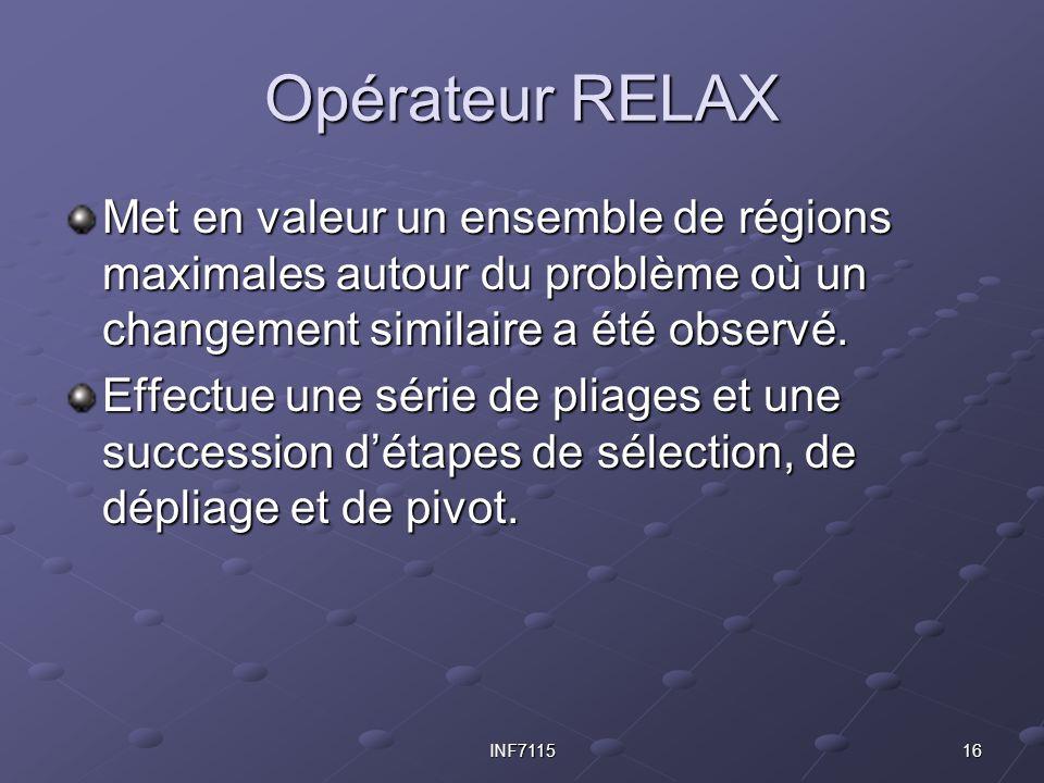 16INF7115 Opérateur RELAX Met en valeur un ensemble de régions maximales autour du problème où un changement similaire a été observé. Effectue une sér