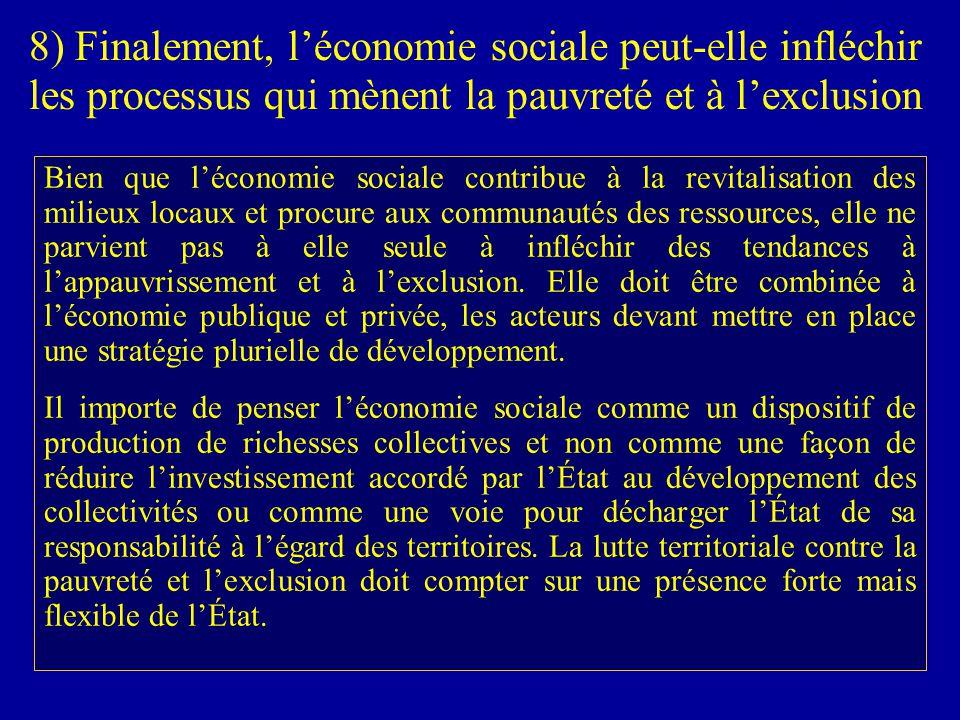 Bien que l'économie sociale contribue à la revitalisation des milieux locaux et procure aux communautés des ressources, elle ne parvient pas à elle seule à infléchir des tendances à l'appauvrissement et à l'exclusion.