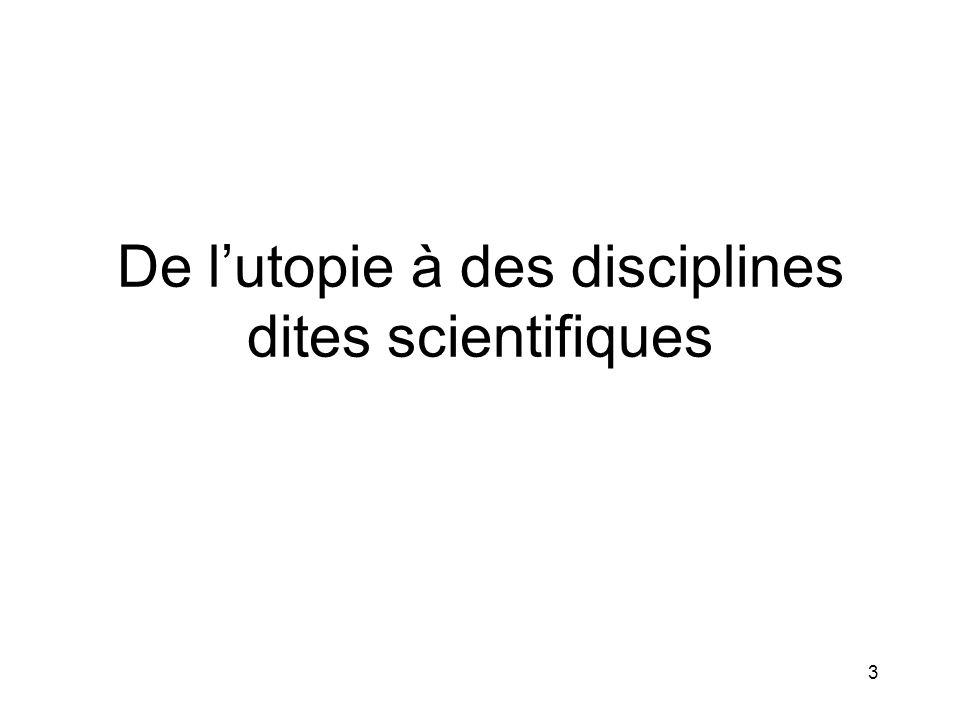 3 De l'utopie à des disciplines dites scientifiques