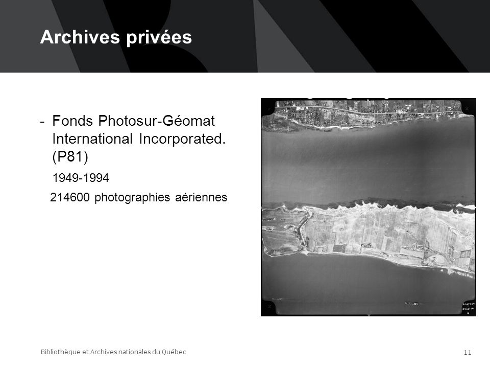 Archives privées -Fonds Photosur-Géomat International Incorporated. (P81) 1949-1994 214600 photographies aériennes Bibliothèque et Archives nationales