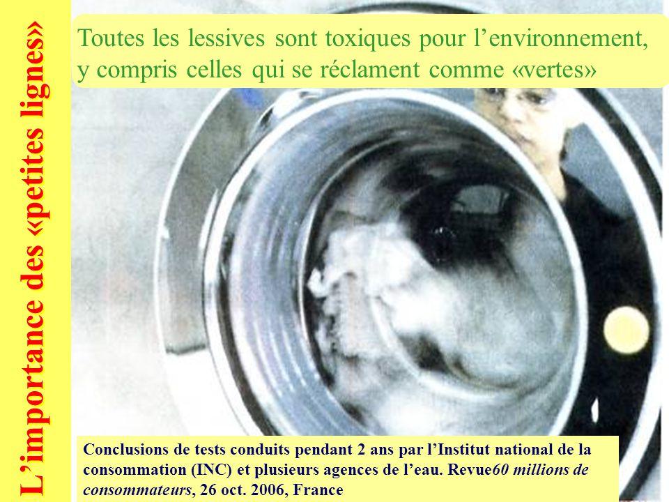 Boutard Armel10 L'importance des «petites lignes» Toutes les lessives sont toxiques pour l'environnement, y compris celles qui se réclament comme «vertes» Conclusions de tests conduits pendant 2 ans par l'Institut national de la consommation (INC) et plusieurs agences de l'eau.