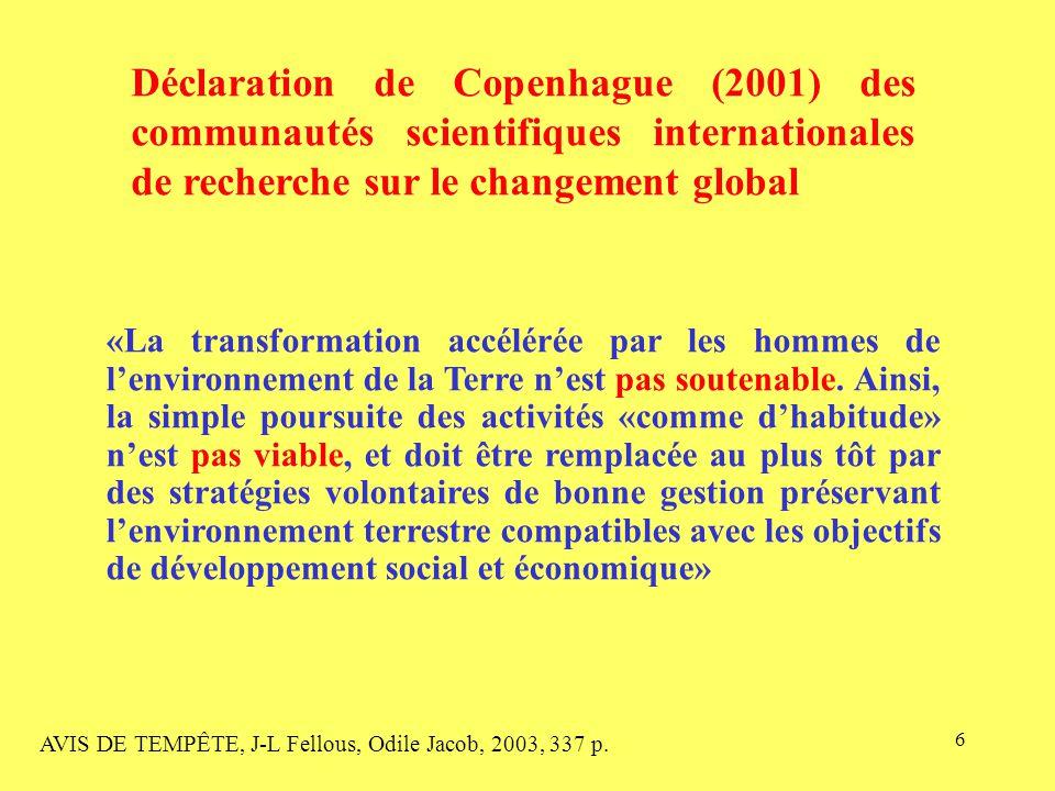6 «La transformation accélérée par les hommes de l'environnement de la Terre n'est pas soutenable.