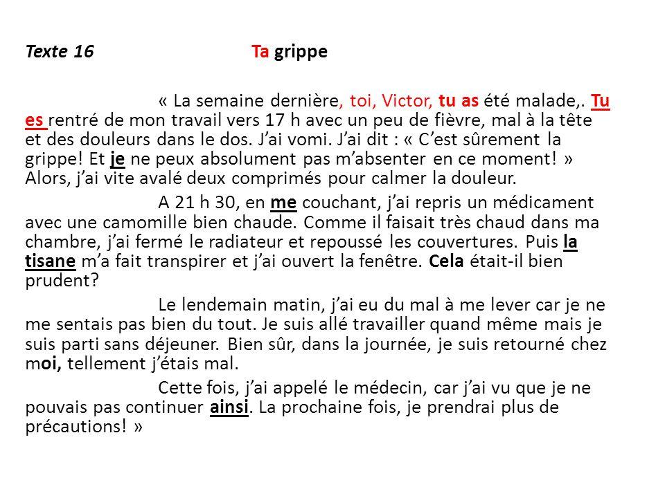 Texte 16 Ta grippe « La semaine dernière, toi, Victor, tu as été malade,.