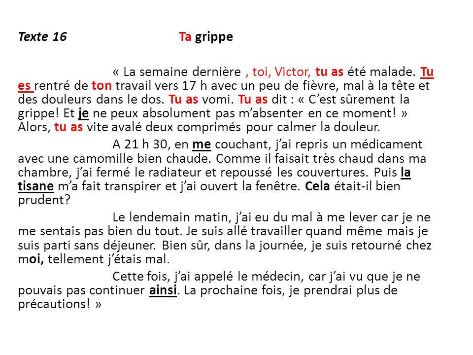 Texte 16 Ta grippe « La semaine dernière, toi, Victor, tu as été malade.