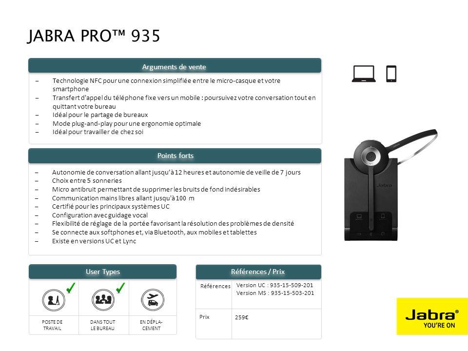 JABRA PRO™ 935 : LES CONNECTIVITES POSSIBLES 9