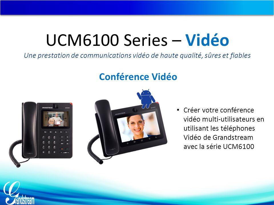 Conférence Vidéo Créer votre conférence vidéo multi-utilisateurs en utilisant les téléphones Vidéo de Grandstream avec la série UCM6100 UCM6100 Series