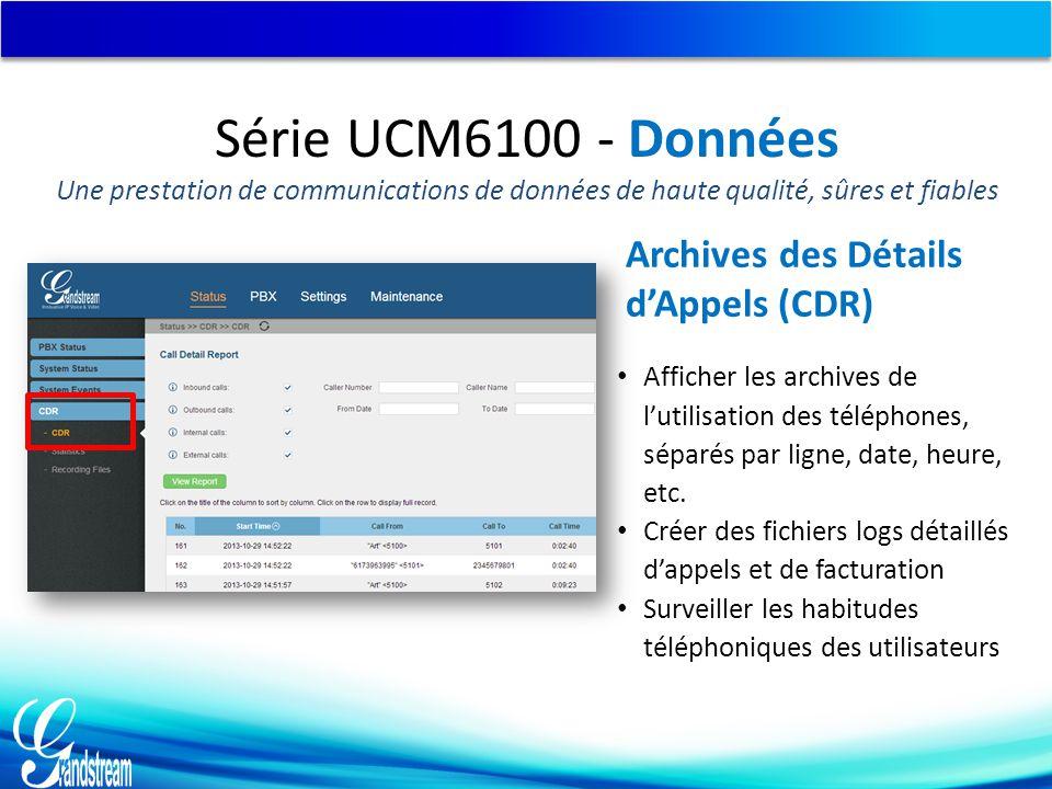 Série UCM6100 - Données Une prestation de communications de données de haute qualité, sûres et fiables Afficher les archives de l'utilisation des télé