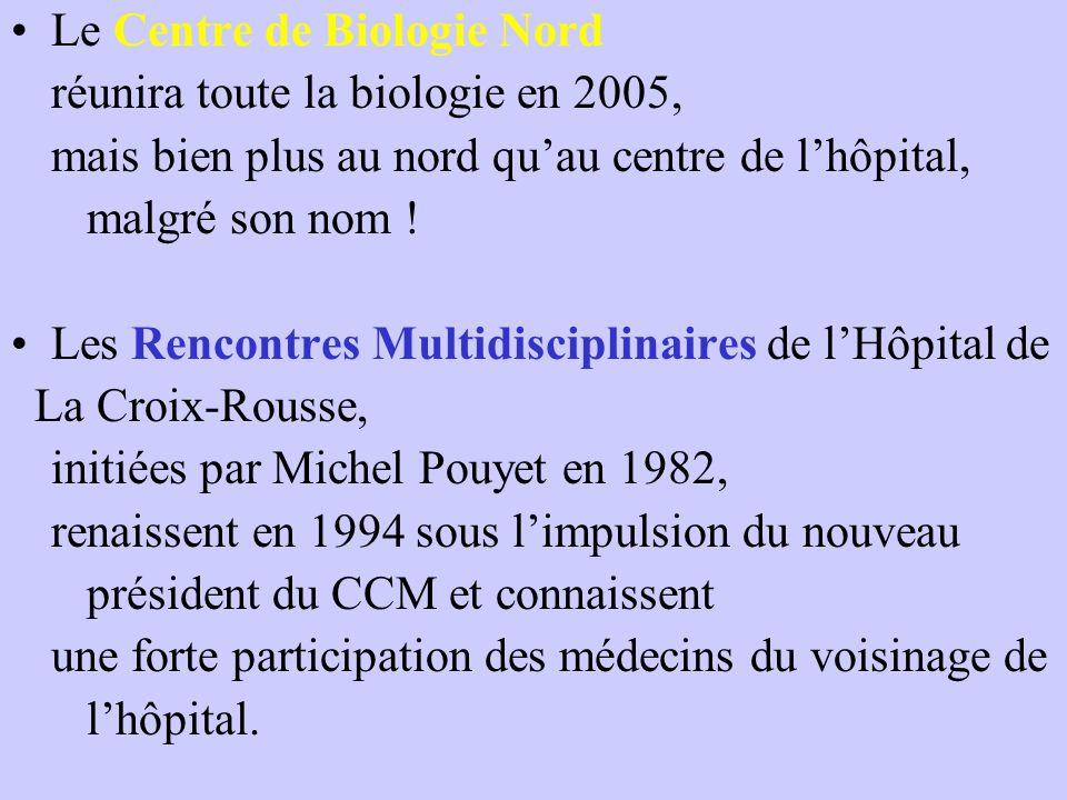 Le Centre de Biologie Nord réunira toute la biologie en 2005, mais bien plus au nord qu'au centre de l'hôpital, malgré son nom .