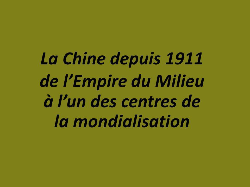 La Chine depuis 1911 de l'Empire du Milieu à l'un des centres de la mondialisation