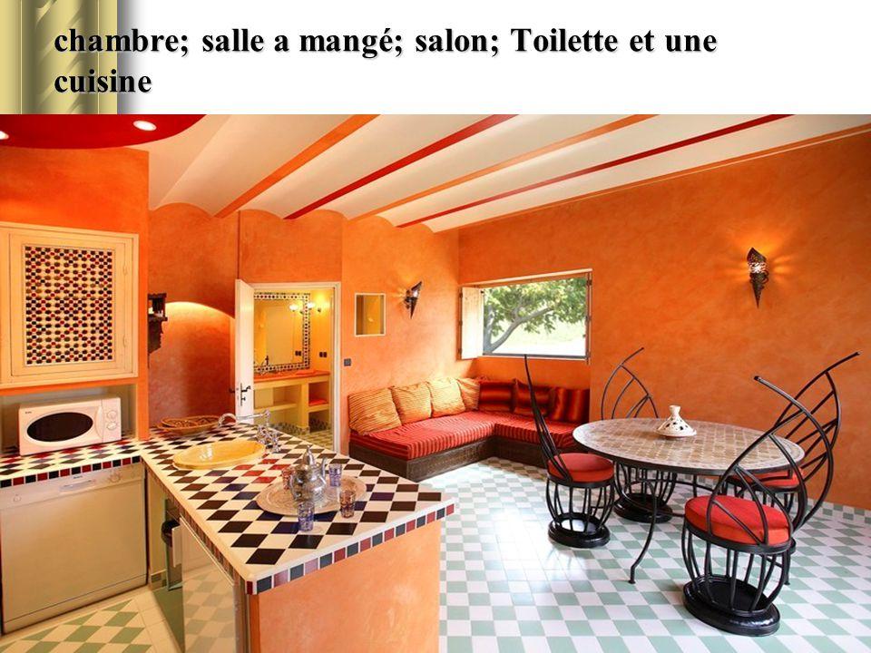 chambre; salle a mangé; salon; Toiletteet une cuisine chambre; salle a mangé; salon; Toilette et une cuisine