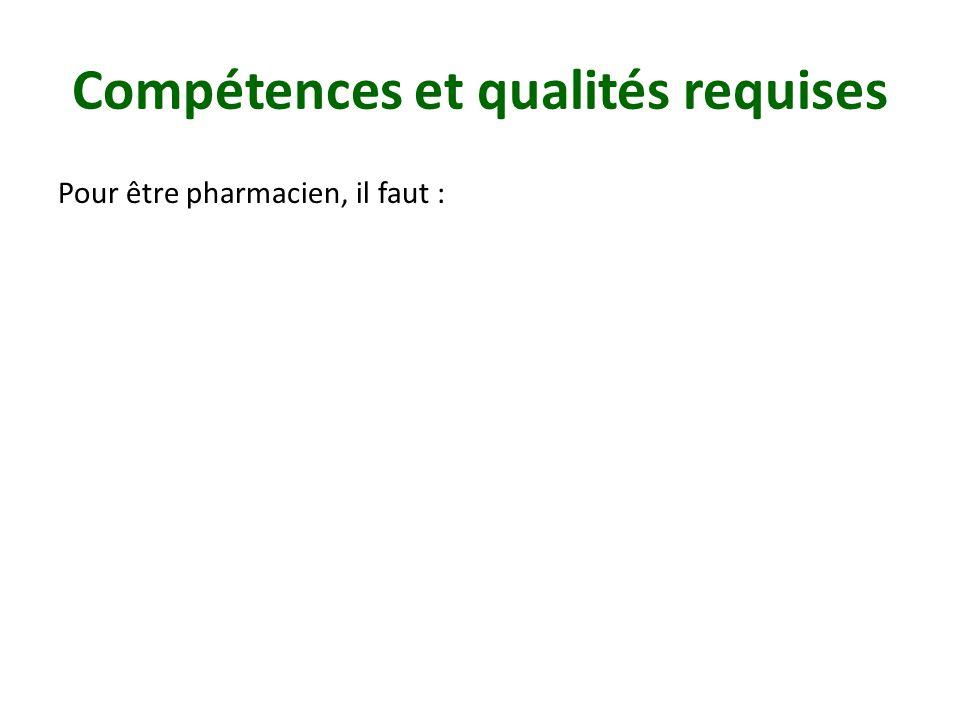 Pour être pharmacien, il faut :