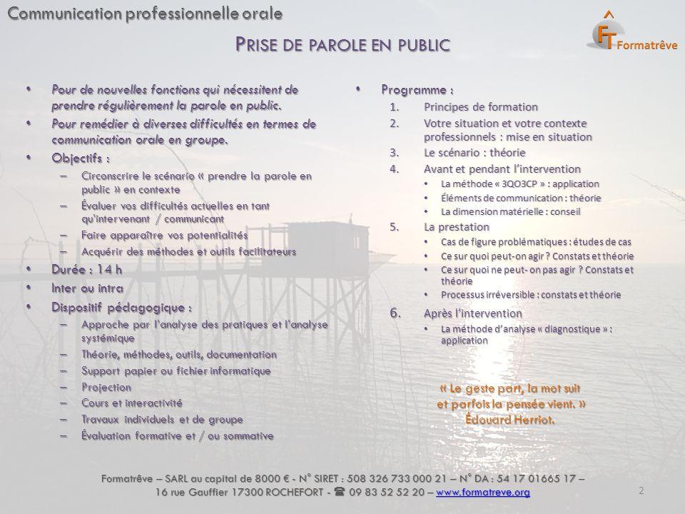 Communication professionnelle orale Pour de nouvelles fonctions qui nécessitent de prendre régulièrement la parole en public. Pour de nouvelles foncti
