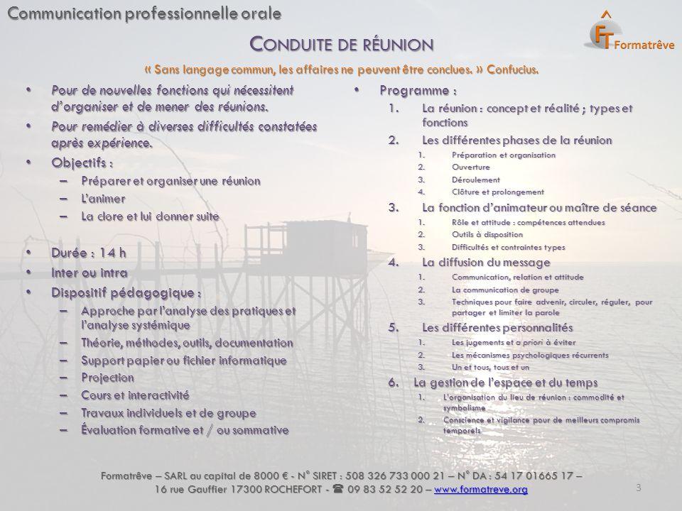 Communication professionnelle orale Pour de nouvelles fonctions qui nécessitent d'organiser et de mener des réunions. Pour de nouvelles fonctions qui