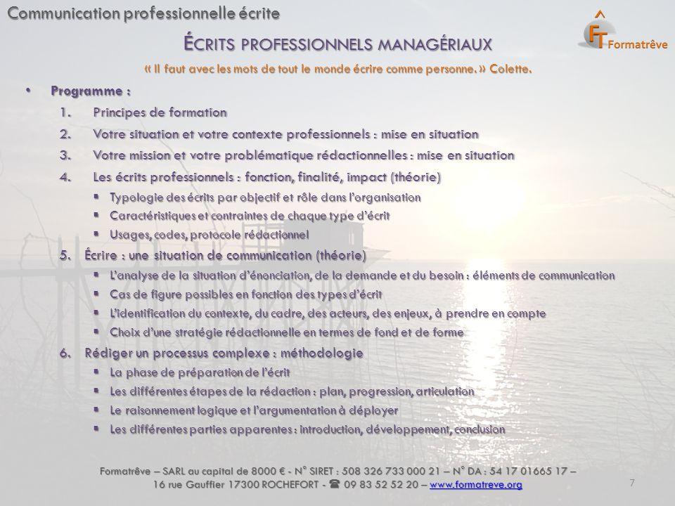 Communication professionnelle écrite Programme : Programme : 1.Principes de formation1.Principes de formation 2.Votre situation et votre contexte prof