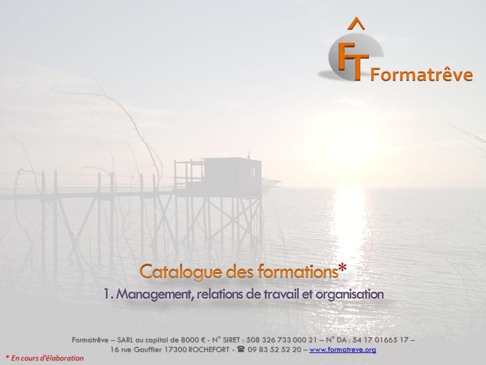 Formatrêve – SARL au capital de 8000 € - N° SIRET : 508 326 733 000 21 – N° DA : 54 17 01665 17 – 16 rue Gauffier 17300 ROCHEFORT -  09 83 52 52 20 –