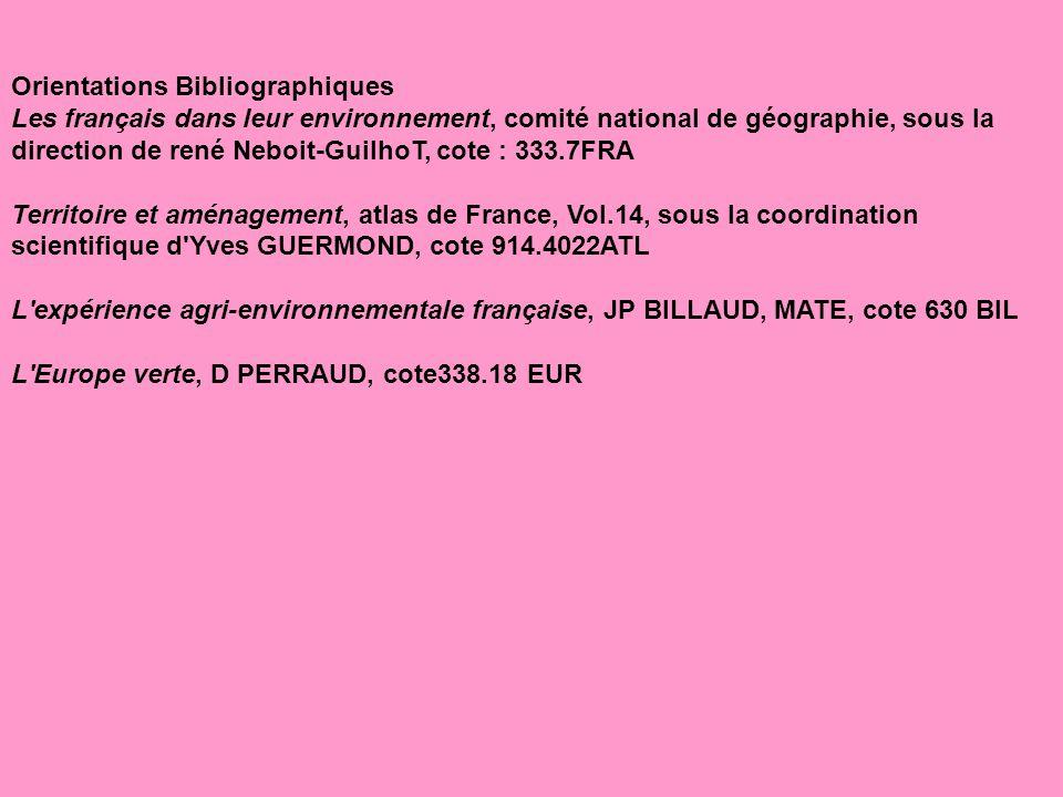 Orientations Bibliographiques Les français dans leur environnement, comité national de géographie, sous la direction de rené Neboit-GuilhoT, cote : 33