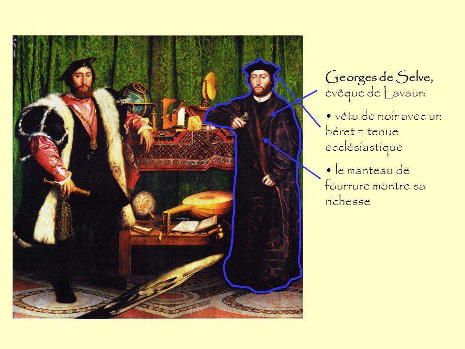 Georges de Selve, évêque de Lavaur: vêtu de noir avec un béret = tenue ecclésiastique le manteau de fourrure montre sa richesse