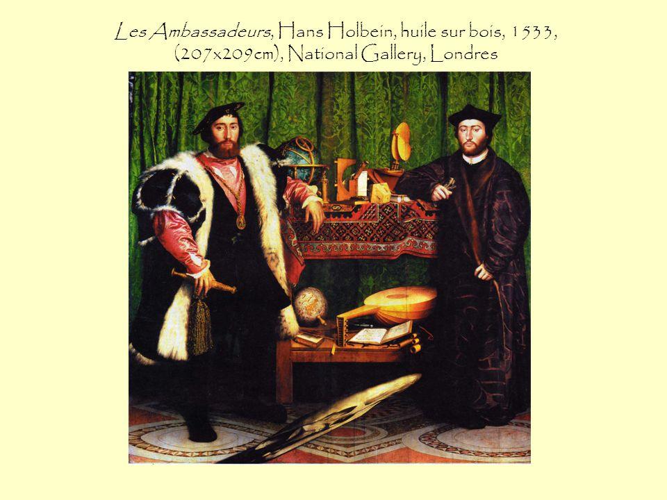 Les Ambassadeurs, Hans Holbein, huile sur bois, 1533, (207x209cm), National Gallery, Londres