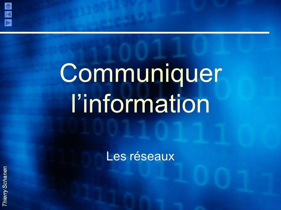 Thierry Schanen Communiquer l'information Les réseaux
