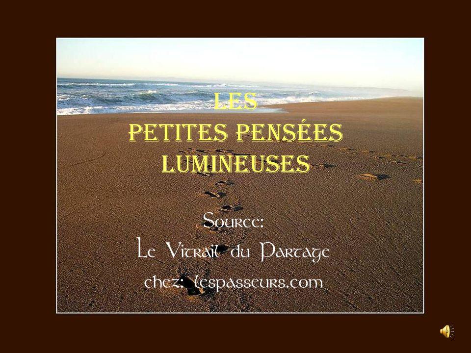 Les petites pensées Lumineuses Source: Le Vitrail du Partage chez: lespasseurs.com