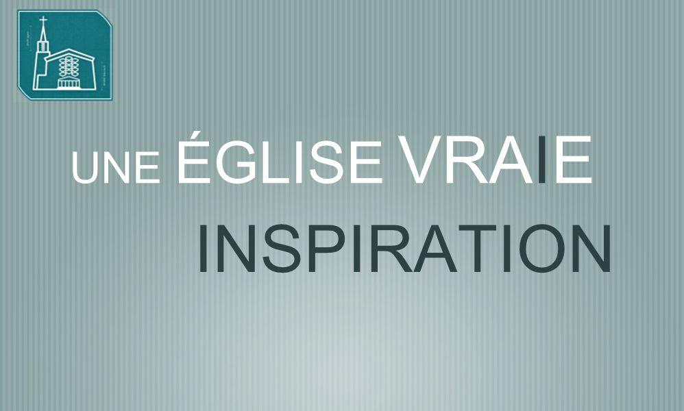 UNE ÉGLISE VRAIE INSPIRATION
