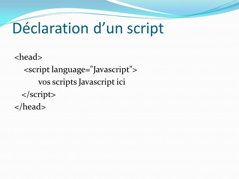 Déclaration d'un script vos scripts Javascript ici