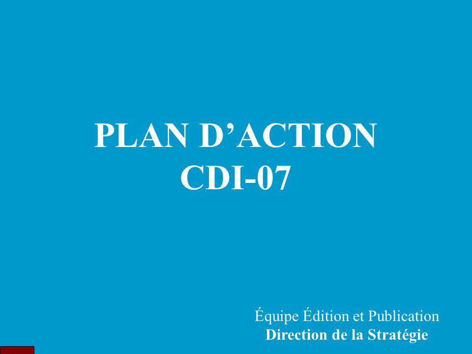 Équipe Édition et Publication Direction de la Stratégie PLAN D'ACTION CDI-07