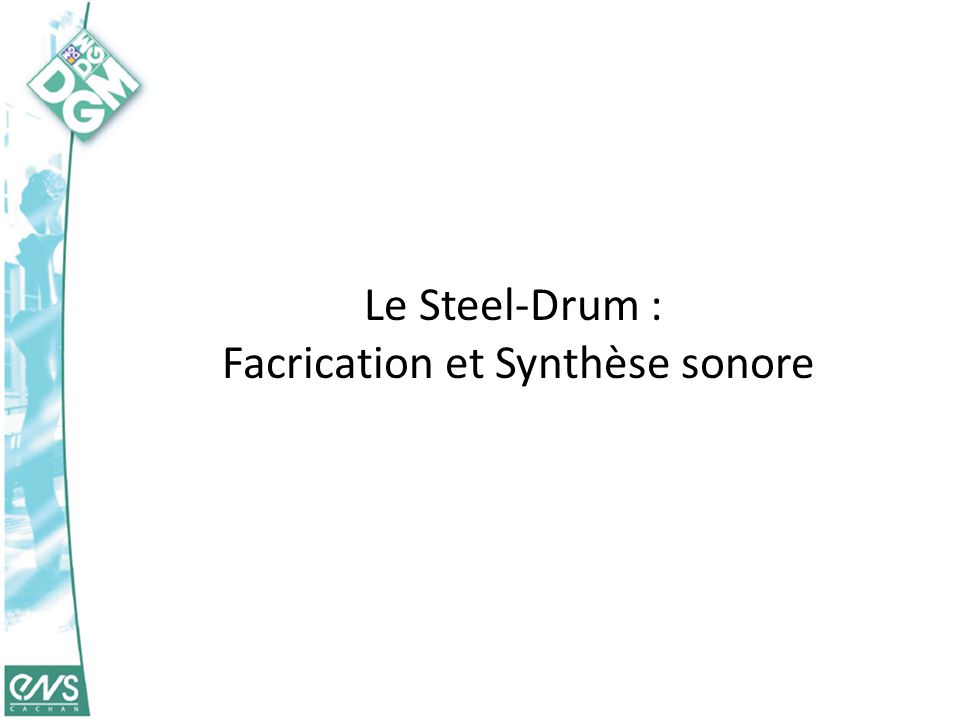 Le Steel-Drum : Facrication et Synthèse sonore