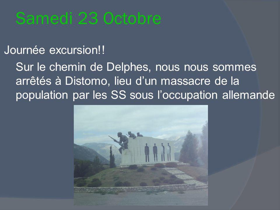 Samedi 23 Octobre Journée excursion!! Sur le chemin de Delphes, nous nous sommes arrêtés à Distomo, lieu d'un massacre de la population par les SS sou