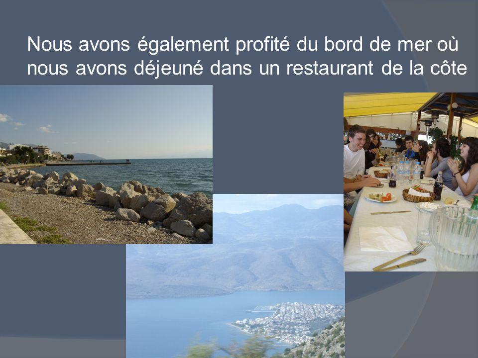 Nous avons également profité du bord de mer où nous avons déjeuné dans un restaurant de la côte