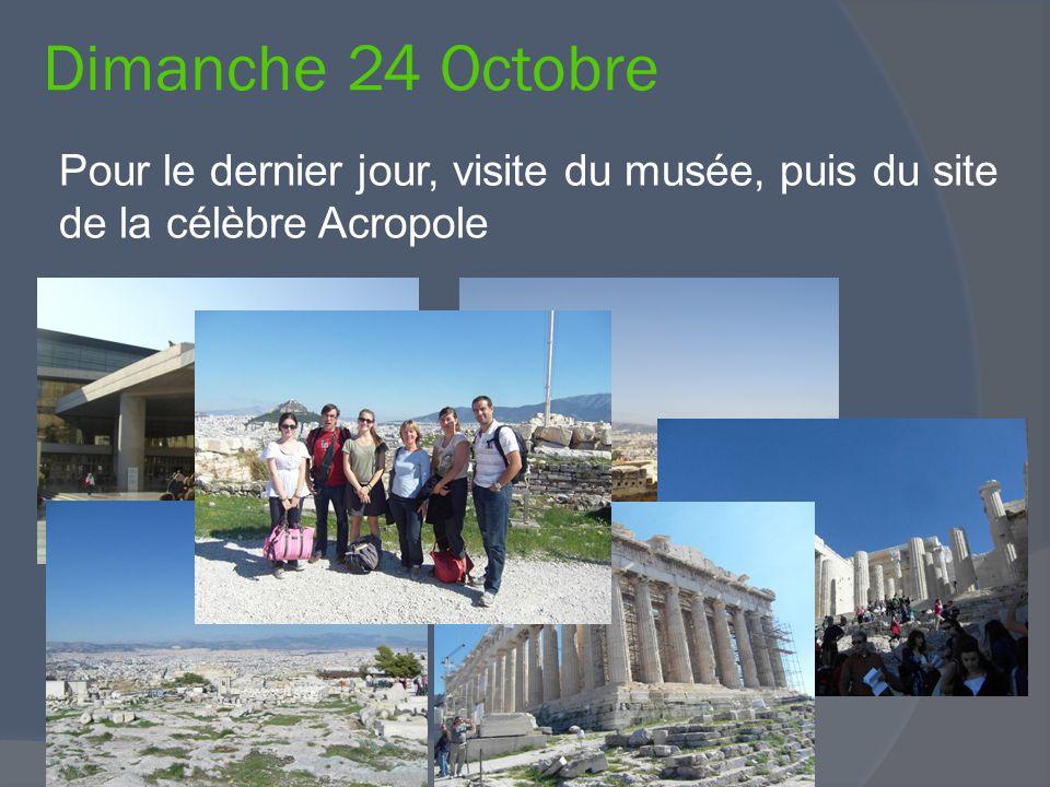 Dimanche 24 Octobre Pour le dernier jour, visite du musée, puis du site de la célèbre Acropole
