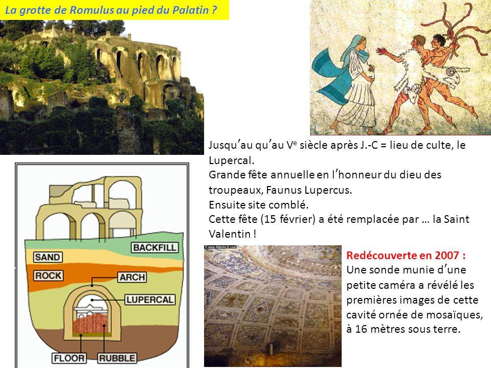La grotte de Romulus au pied du Palatin .