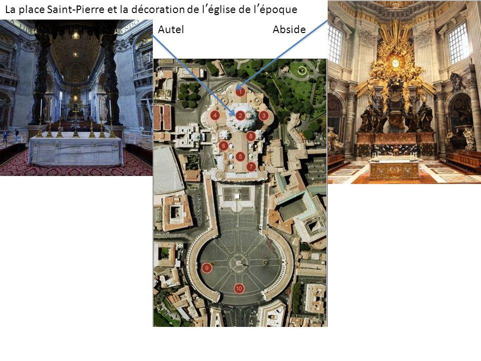 La place Saint-Pierre et la décoration de l'église de l'époque baroque : Le Bernin Abside Autel